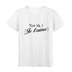 T-Shirt imprimé citation toi là je t'aime