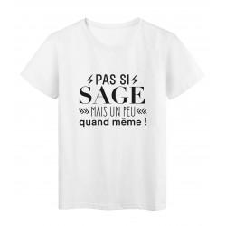 T-Shirt imprimé citation humour pas si sage mais un peu quand meme