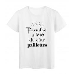 T-Shirt imprimé citation humour Prendre la vie du coté paillettes