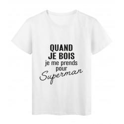 T-Shirt imprimé citation humour quand je bois je me prends pour superman
