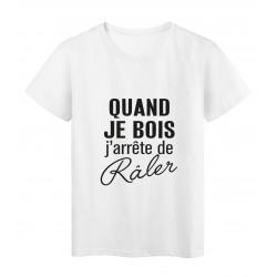 T-Shirt imprimé citation humour quand je bois j'arrete de raler