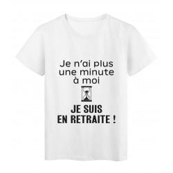 T-Shirt imprimé citation humour je n'ai plus une minute a moi je suis en retraite