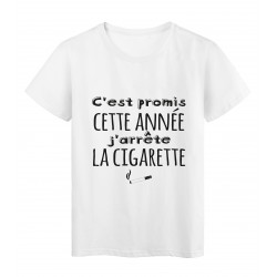 T-Shirt imprimé citation humour C'est promis cette année j'arrete la cigarette