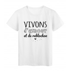 T-Shirt imprimé citation humour Vivons d'amour et de reblochon