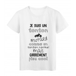 T-Shirt imprimé citation je suis un tonton motard comme un tonton normal mais plus cool