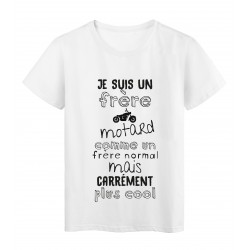 T-Shirt imprimé citation je suis un frere motard comme un frere normal mais plus cool