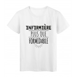 T-Shirt imprimé citation humour infirmiere plus que formidable