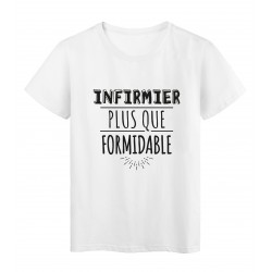 T-Shirt imprimé citation humour infirmier plus que formidable