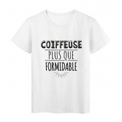 T-Shirt imprimé citation humour coiffeuse plus que formidable