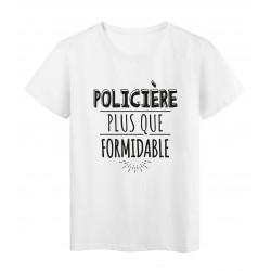 T-Shirt imprimé citation humour policiere plus que formidable