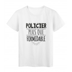 T-Shirt imprimé citation humour policier plus que formidable