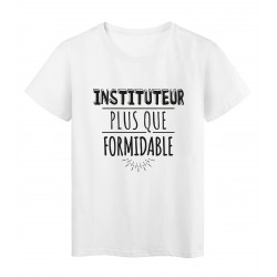 T-Shirt imprimé citation humour instituteur plus que formidable