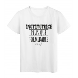 T-Shirt imprimé citation humour institutrice plus que formidable