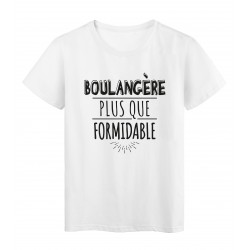T-Shirt imprimé citation humour boulangere plus que formidable
