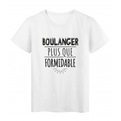 T-Shirt imprimé citation humour boulanger plus que formidable