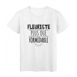 T-Shirt imprimé citation humour fleuriste plus que formidable