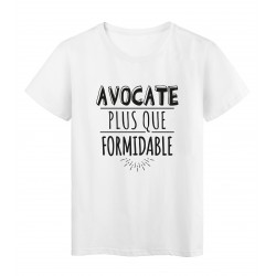 T-Shirt imprimé citation humour avocate plus que formidable
