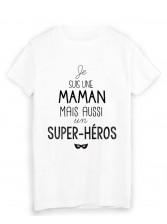 T-Shirt  Je suis une maman super héros fête des meres