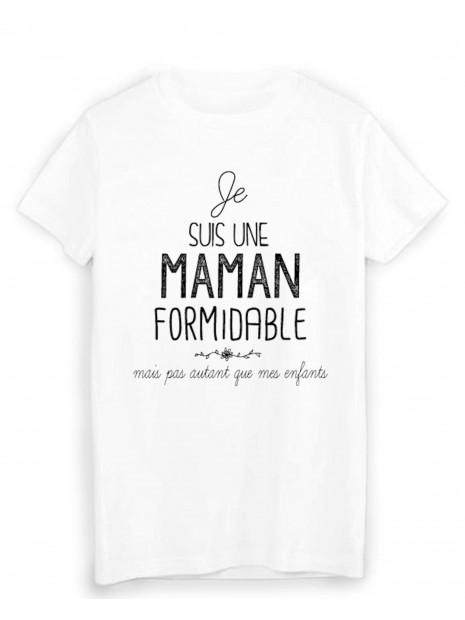 T-Shirt  Je suis une maman formidable humour fête des mères