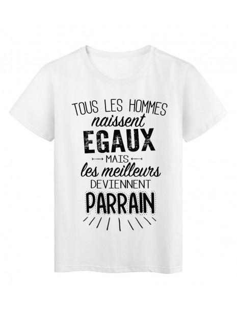 T-Shirt citation Tous les hommes naissent égaux les meilleurs deviennent parrain réf Tee shirt 2093