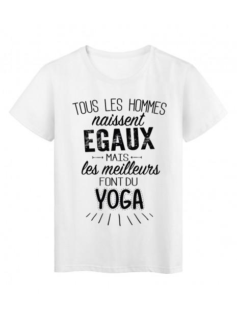T-Shirt citation Tous les hommes naissent égaux les meilleurs font du Yoga réf Tee shirt 2094