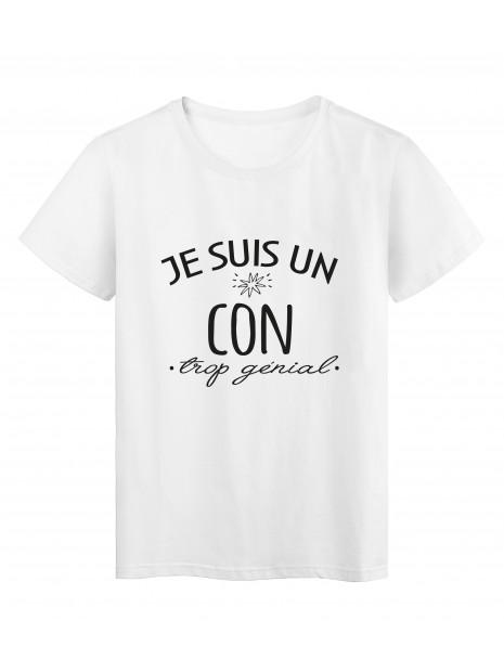 T-Shirt imprimé citation humour Je suis un con trop génial