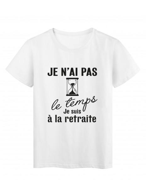 T-Shirt imprimé citation humour je n'ai pas le temps je suis a la retraite