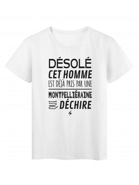 T-Shirt imprimé citation humour désolé cet homme est deja pris par une montpelliéraine qui déchire
